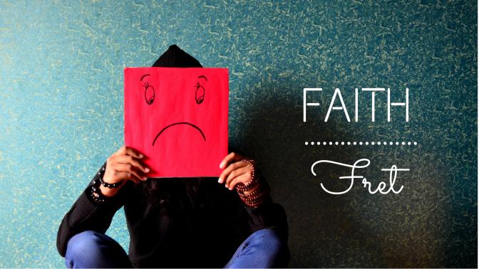 Faith Over Fret